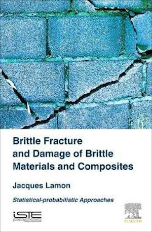 Brittle Fracture and Damage of Brittle Materials and Composites
