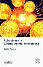Robustness in Electro-Thermal Phenomena