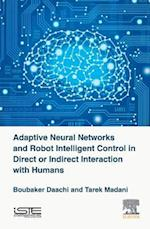 Adaptive Neural Networks and Robots Intelligent Control in Direct or Indirect Interaction with Humans