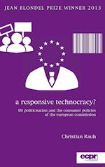 A Responsive Technocracy: EU Politicisation and the Consumer Policies of the European Commission af Christian Rauh