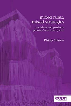 Mixed Rules, Mixed Strategies af Philip Manow