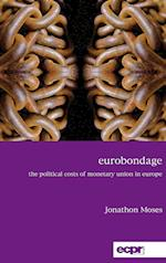 Eurobondage: The Political Costs of European Monetary Union