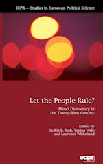 Let the People Rule?: Direct Democracy in the Twenty-First Century