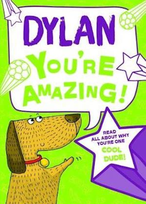 Dylan - You're Amazing!