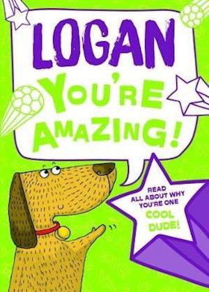 Logan - You're Amazing!