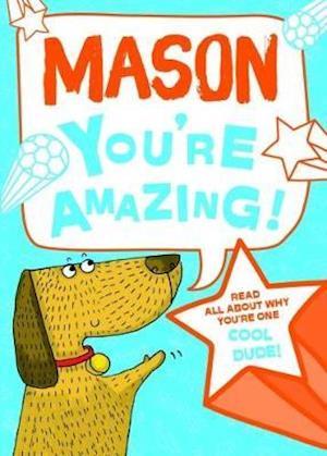 Mason - You're Amazing!