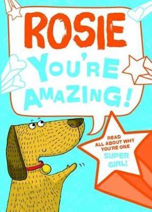 Rosie - You're Amazing!