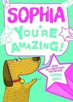 Sophia - You're Amazing!