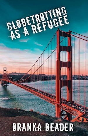 Bog, paperback Globetrotting as a Refugee af Branka Beader