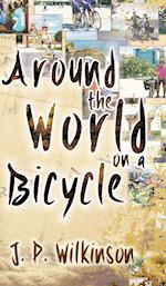 Around the World on a Bicycle af J. P. Wilkinson