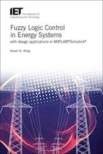 Fuzzy Logic Control in Energy Systems (IET Energy Engineering)