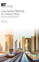 Low Carbon Mobility for Future Cities (Iet Transportation)