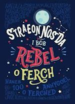 Straeon Nos Da i Bob Rebel o Ferch - Hanes 100 o Ferched Anhygoel af Elena Favilli