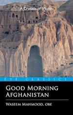 Good Morning Afghanistan (Eye Classics)