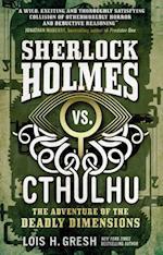 Sherlock Holmes vs. Cthulhu The Adventure of the Deadly Dimensions (Sherlock Holmes vs Cthulhu)