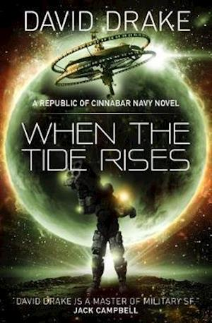 Bog, paperback When the Tide Rises (The Republic of Cinnabar Navy series #6) af David Drake