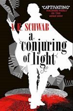 Conjuring of Light (A Darker Shade of Magic, nr. 3)