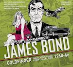 The Complete James Bond: Goldfinger- Classic Comic 1960-66 (The Complete James Bond)