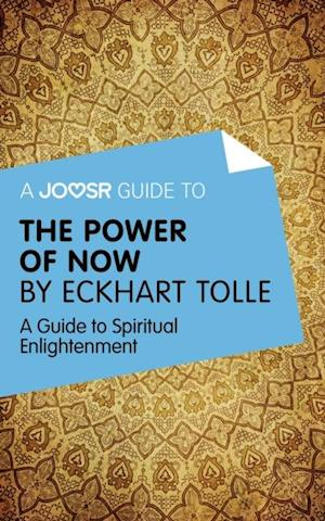 Joosr Guide to... The Power of Now by Eckhart Tolle af Bokish Ltd