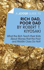 Joosr Guide to... Rich Dad, Poor Dad by Robert T. Kiyosaki