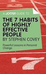 Joosr Guide to... The 7 Habits of Highly Effective People by Stephen Covey