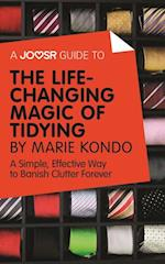 Joosr Guide to... The Life-Changing Magic of Tidying by Marie Kondo