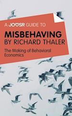 Joosr Guide to... Misbehaving by Richard Thaler