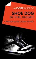 Joosr Guide to... Shoe Dog by Phil Knight