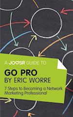 Joosr Guide to... Go Pro by Eric Worre