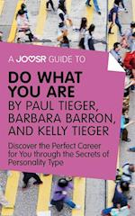 Joosr Guide to... Do What You Are by Paul Tieger, Barbara Barron, and Kelly Tieger