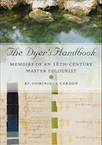 The Dyer's Handbook (Ancient Textiles Series, nr. 26)