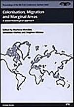 Colonisation, Migration, and Marginal Areas (Proceedings of the 9th Icaz Conference, nr. 2)