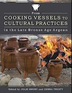 From Cooking Vessels to Cultural Practices in the Late Bronze Age Aegean af Julie Hruby, Debra Trusty