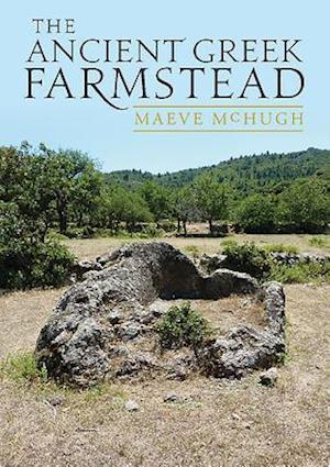 Bog, paperback The Ancient Greek Farmstead af Maeve McHugh