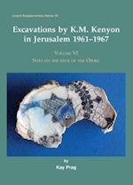 Excavations by K.M. Kenyon in Jerusalem 1961-1967 (Levant Supplementary Series, nr. 18)