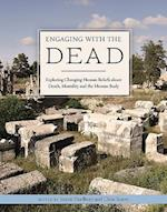 Engaging with the Dead (Studies in Funerary Archaeology, nr. 13)