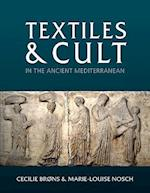 Textiles and Cult in the Ancient Mediterranean (Ancient Textiles Series, nr. 31)