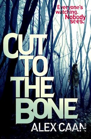 Cut to the Bone af Alex Caan