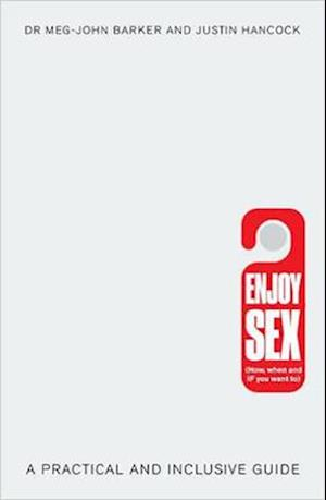 Bog, paperback Enjoy Sex (How, When and If You Want to) af Meg John Barker