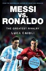 Messi vs. Ronaldo - 2017 Updated Edition af Luca Caioli