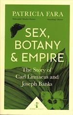 Sex, Botany and Empire (Icon Science) (Icon Science)