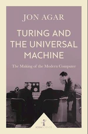 Bog, paperback Turing and the Universal Machine (Icon Science) af Jon Agar