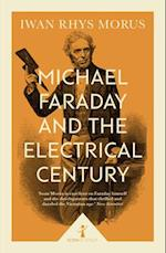Michael Faraday and the Electrical Century (Icon Science) (Icon Science)