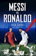 Messi vs Ronaldo 2018 (Luca Caioli)