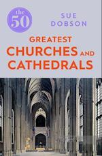 The 50 Greatest Churches and Cathedrals (50)