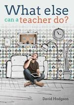 What Else Can a Teacher Do?