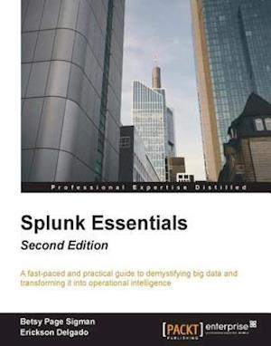 Splunk Essentials - Second Edition af Betsy Page Sigman, Erickson Delgado