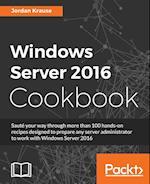 Windows Server 2016 Cookbook af Jordan Krause