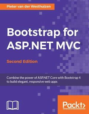 Bootstrap for ASP.NET MVC - Second Edition af Pieter Van Der Westhuizen