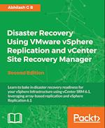 Disaster Recovery using VMware vSphere Replication and vCenter Site Recovery Manager: Second Edition